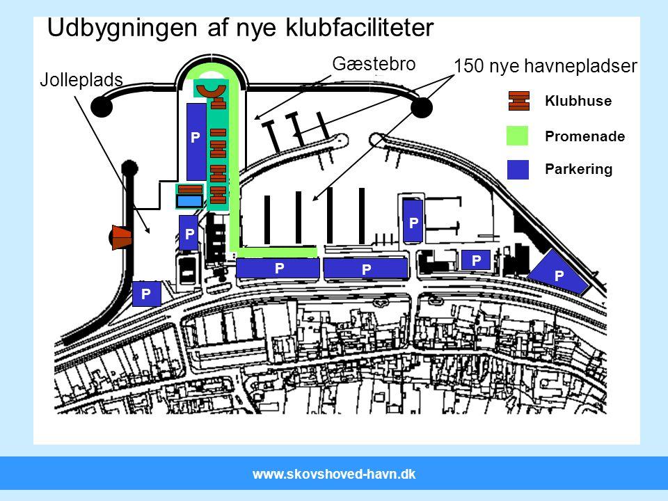 www.skovshoved-havn.dk Udbygningen af nye klubfaciliteter P P P P P P P P Promenade Parkering Klubhuse Jolleplads Gæstebro 150 nye havnepladser