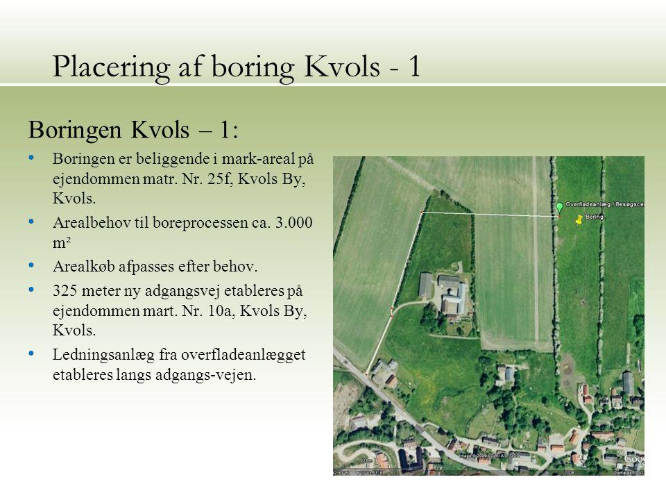 Placering af boring Kvols - 1 17 Boringen Kvols – 1: Boringen er beliggende i mark-areal på ejendommen matr.