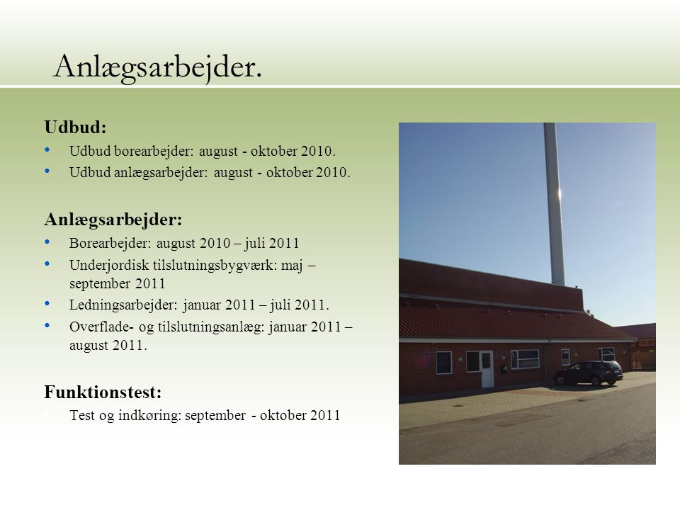 23 Anlægsarbejder. Udbud: Udbud borearbejder: august - oktober 2010.