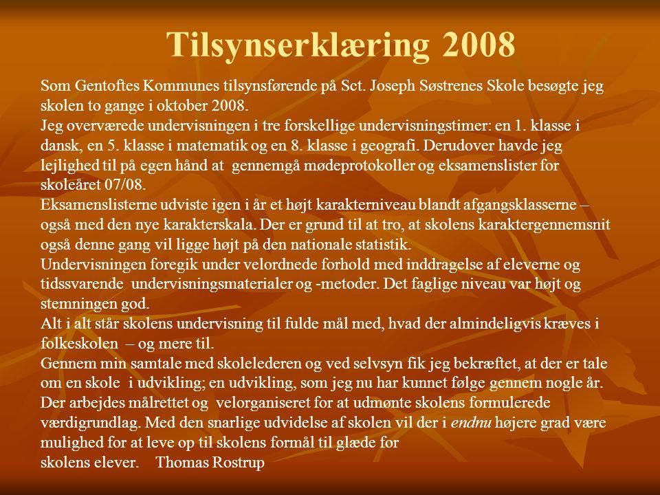 Tilsynserklæring 2008 Som Gentoftes Kommunes tilsynsførende på Sct.