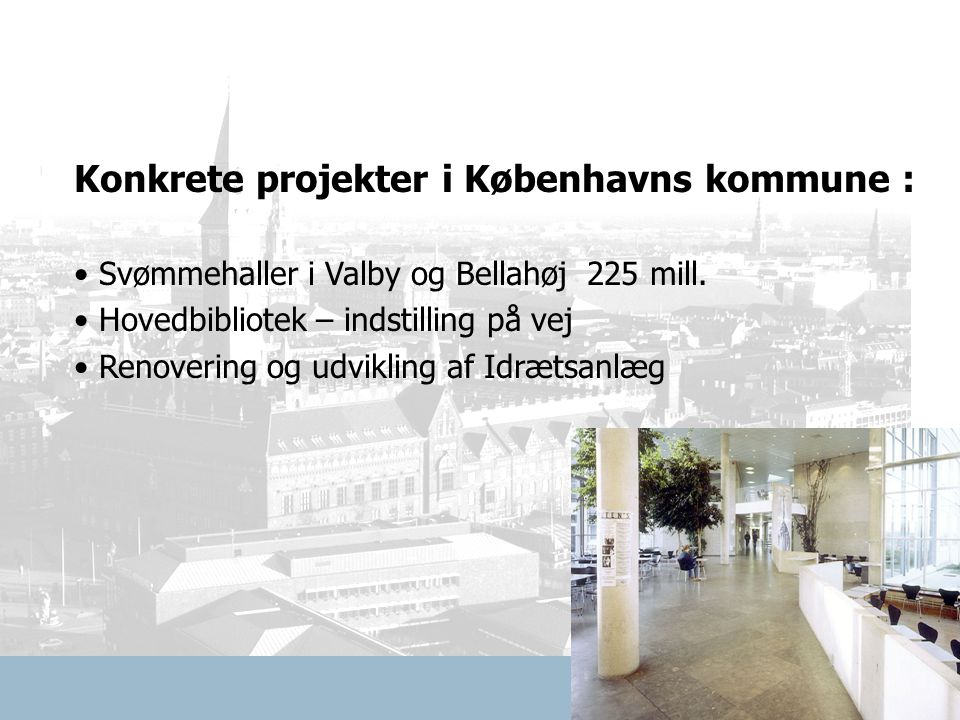 Konkrete projekter i Københavns kommune : Svømmehaller i Valby og Bellahøj 225 mill.