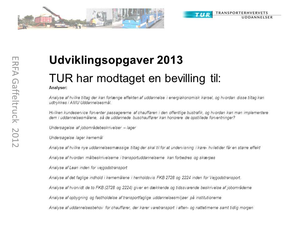 Udviklingsopgaver 2013 TUR har modtaget en bevilling til: Analyser: Analyse af hvilke tiltag der kan forlænge effekten af uddannelse i energiøkonomisk kørsel, og hvordan disse tiltag kan udtrykkes i AMU Uddannelsesmål.