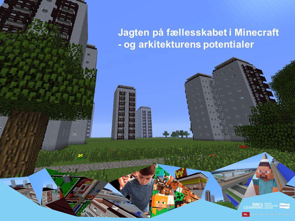 Jagten på fællesskabet i Minecraft - og arkitekturens potentialer