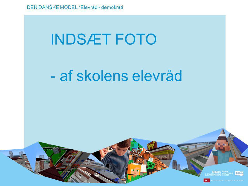 DEN DANSKE MODEL / Elevråd - demokrati INDSÆT FOTO - af skolens elevråd