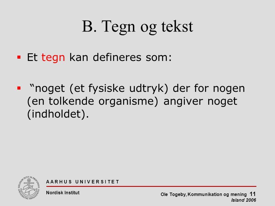 A A R H U S U N I V E R S I T E T Nordisk Institut Ole Togeby, Kommunikation og mening 11 Island 2006 B.