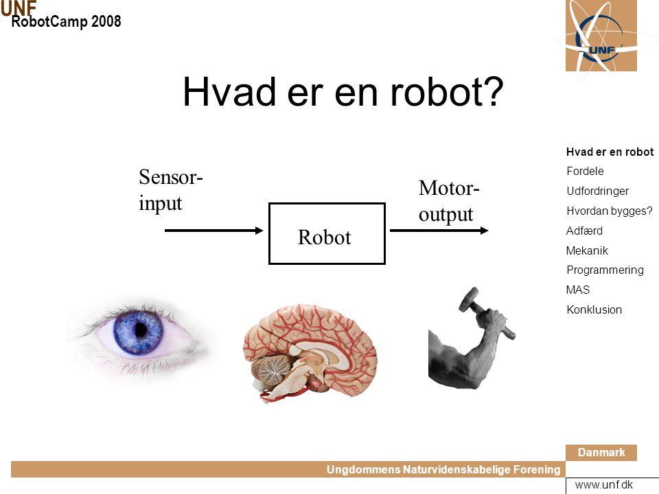 Danmark Ungdommens Naturvidenskabelige Forening UNF RobotCamp 2008 www.unf.dk Hvad er en robot.