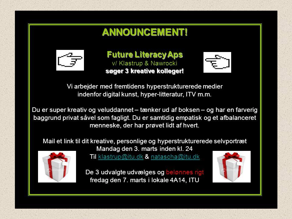 ANNOUNCEMENT. Future Literacy Aps v/ Klastrup & Nawrocki søger 3 kreative kolleger.