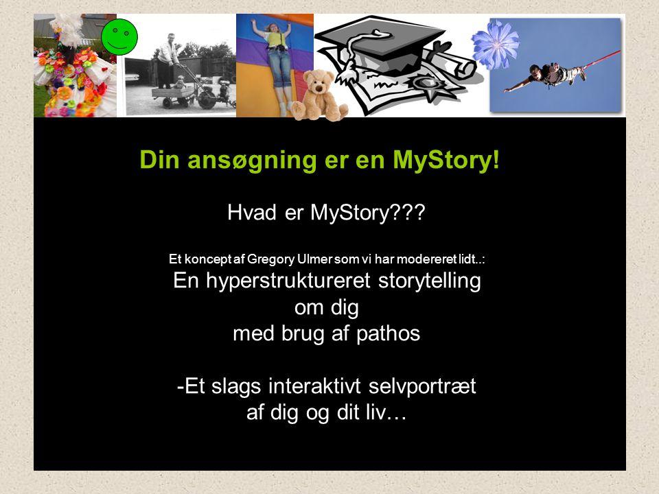 Din ansøgning er en MyStory. Hvad er MyStory .