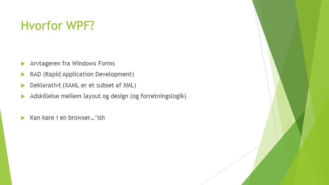 Hvorfor WPF.