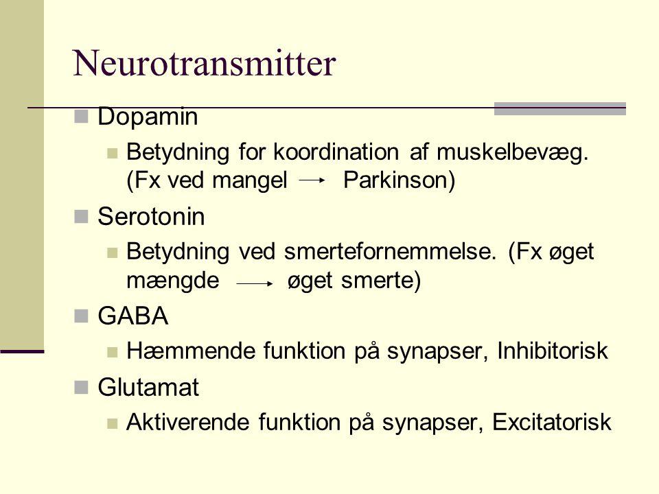Neurotransmitter Dopamin Betydning for koordination af muskelbevæg.
