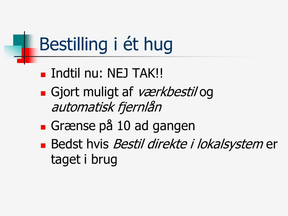 Bestilling i ét hug Indtil nu: NEJ TAK!.