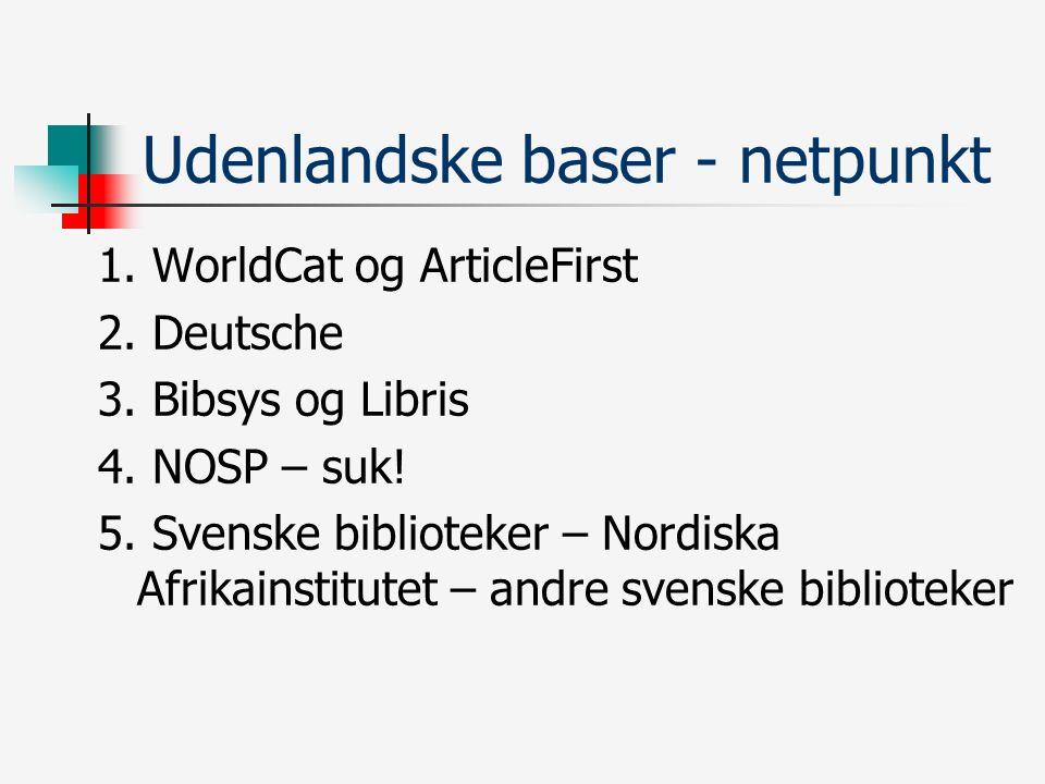 Udenlandske baser - netpunkt 1. WorldCat og ArticleFirst 2.