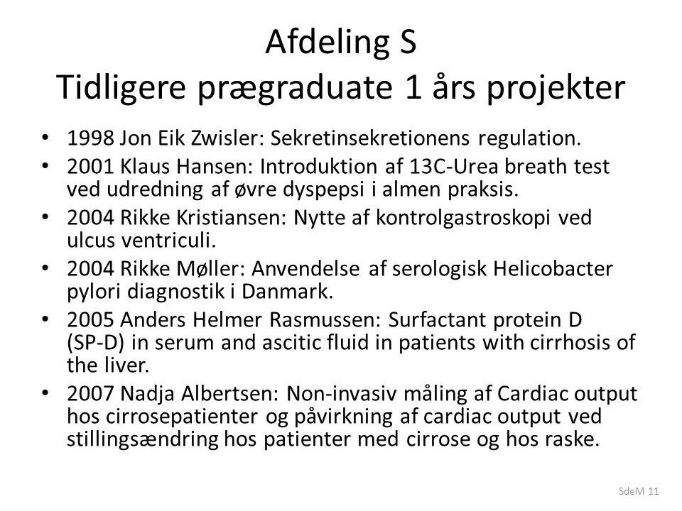 SdeM 11 Afdeling S Tidligere prægraduate 1 års projekter 1998 Jon Eik Zwisler: Sekretinsekretionens regulation.
