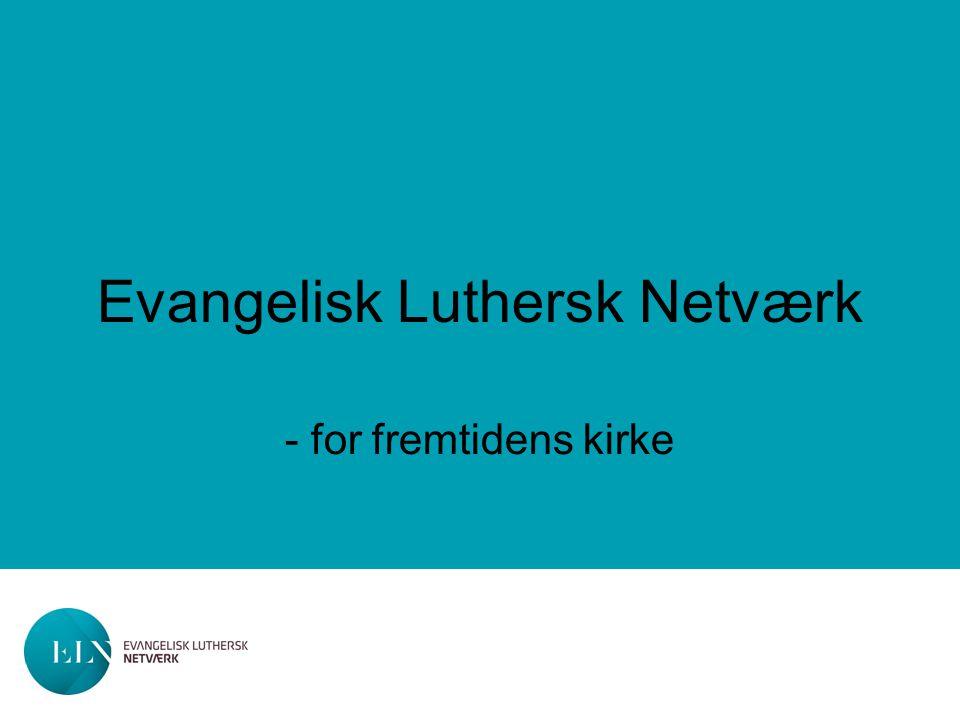 Evangelisk Luthersk Netværk - for fremtidens kirke