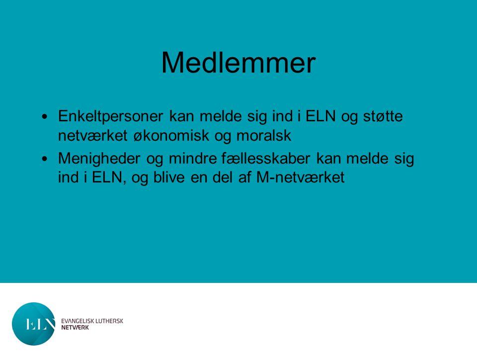 Medlemmer Enkeltpersoner kan melde sig ind i ELN og støtte netværket økonomisk og moralsk Menigheder og mindre fællesskaber kan melde sig ind i ELN, og blive en del af M-netværket