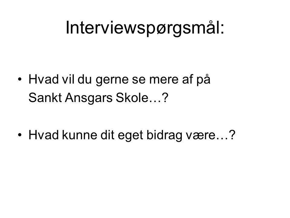 Interviewspørgsmål: Hvad vil du gerne se mere af på Sankt Ansgars Skole….
