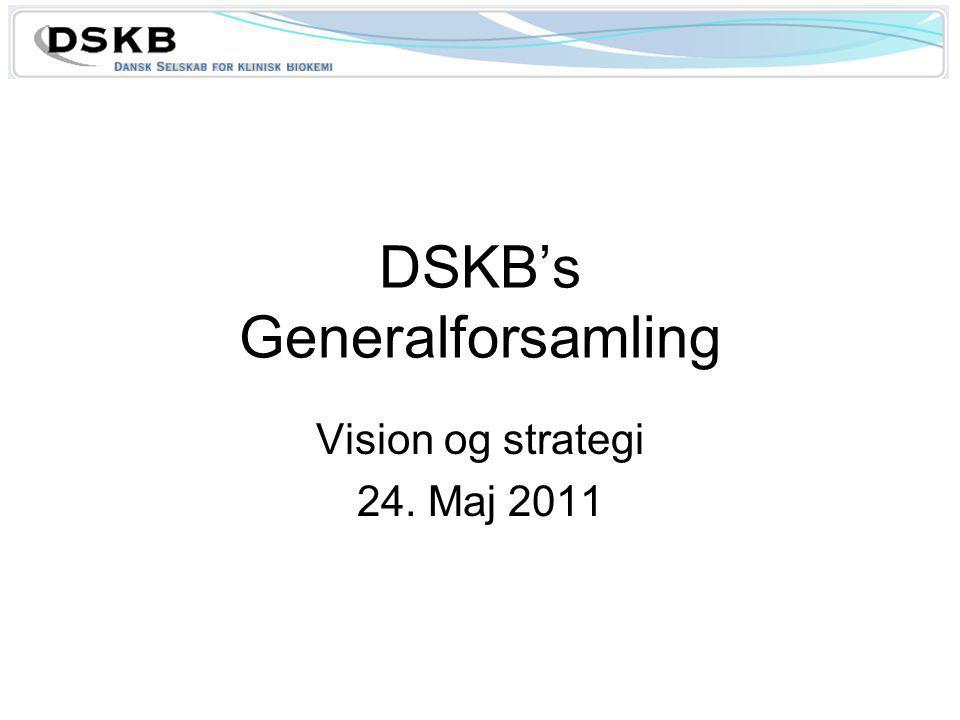 DSKB's Generalforsamling Vision og strategi 24. Maj 2011
