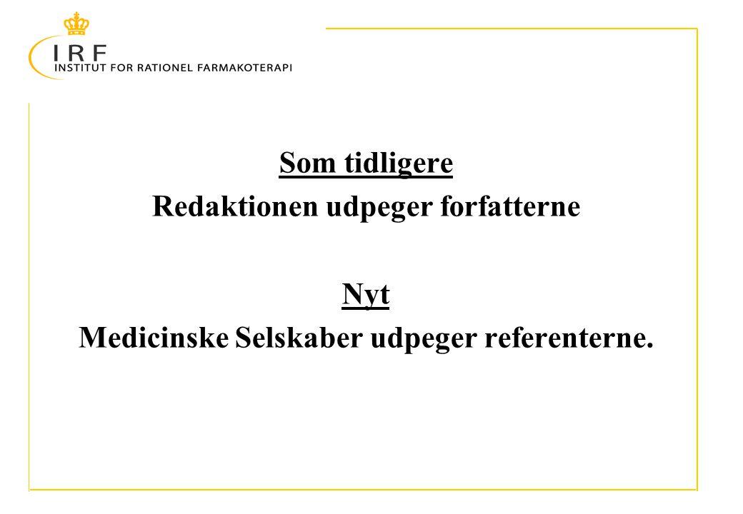 Som tidligere Redaktionen udpeger forfatterne Nyt Medicinske Selskaber udpeger referenterne.