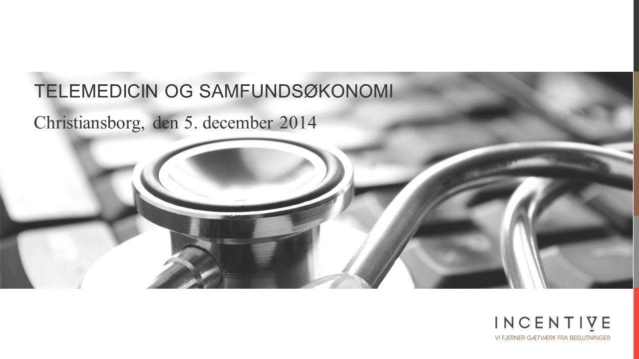 TELEMEDICIN OG SAMFUNDSØKONOMI Christiansborg, den 5.