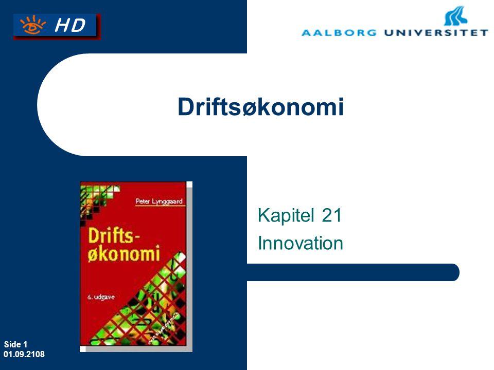 Side 1 01.09.2108 Driftsøkonomi Kapitel 21 Innovation