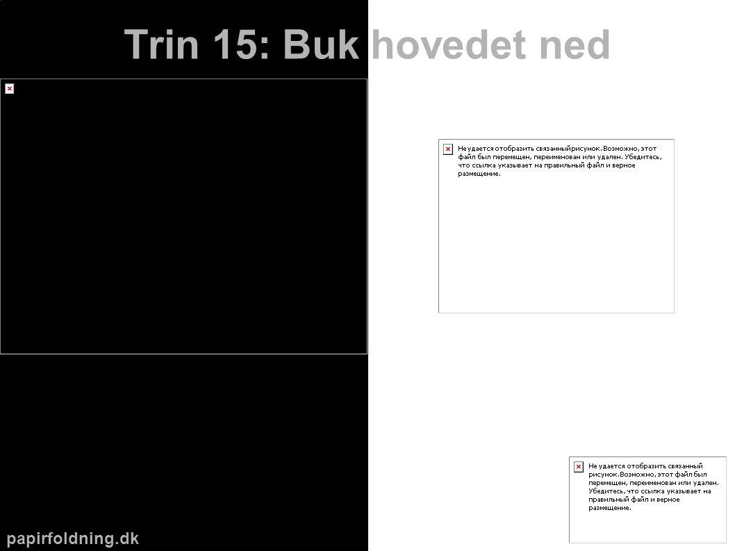 papirfoldning.dk Trin 15: Buk hovedet ned