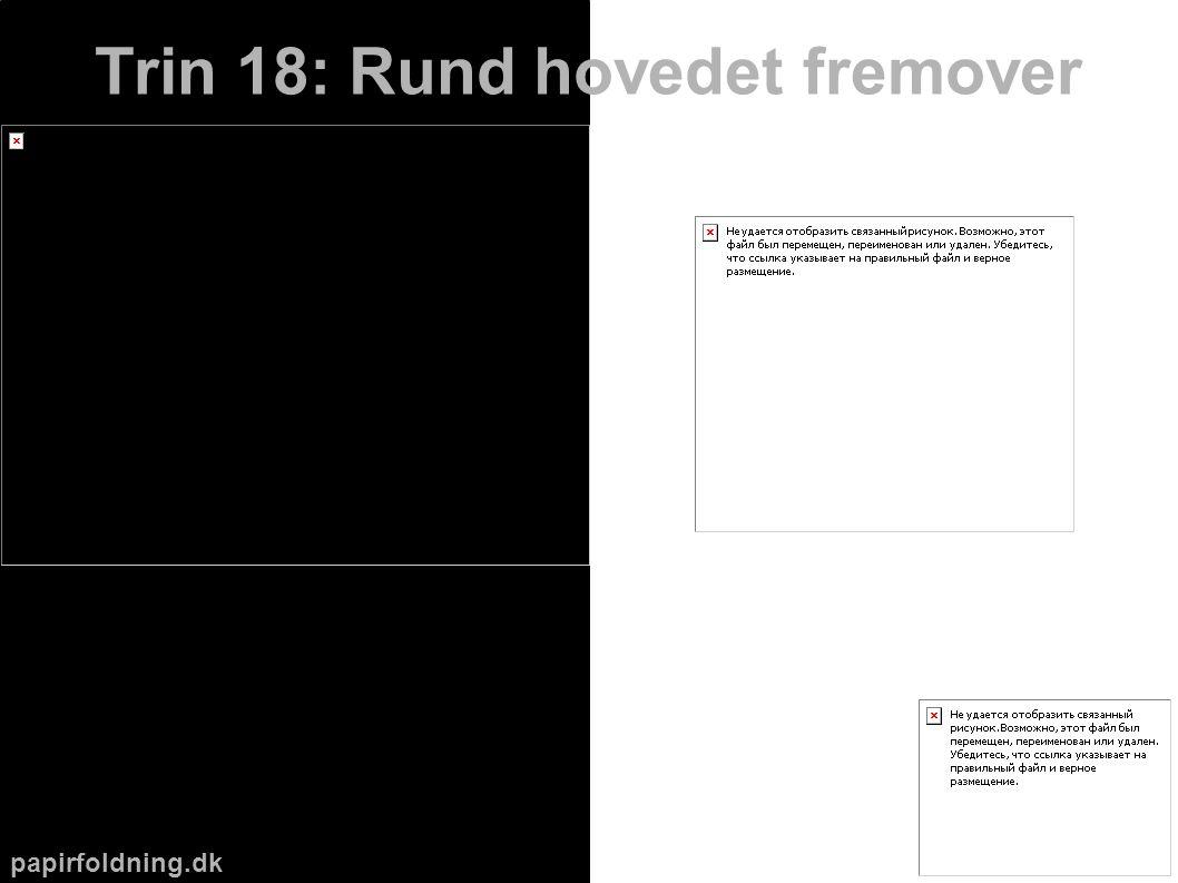 papirfoldning.dk Trin 18: Rund hovedet fremover