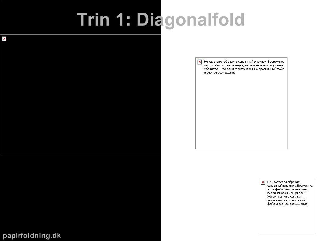 papirfoldning.dk Trin 1: Diagonalfold
