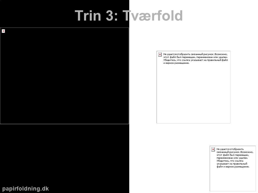 papirfoldning.dk Trin 3: Tværfold