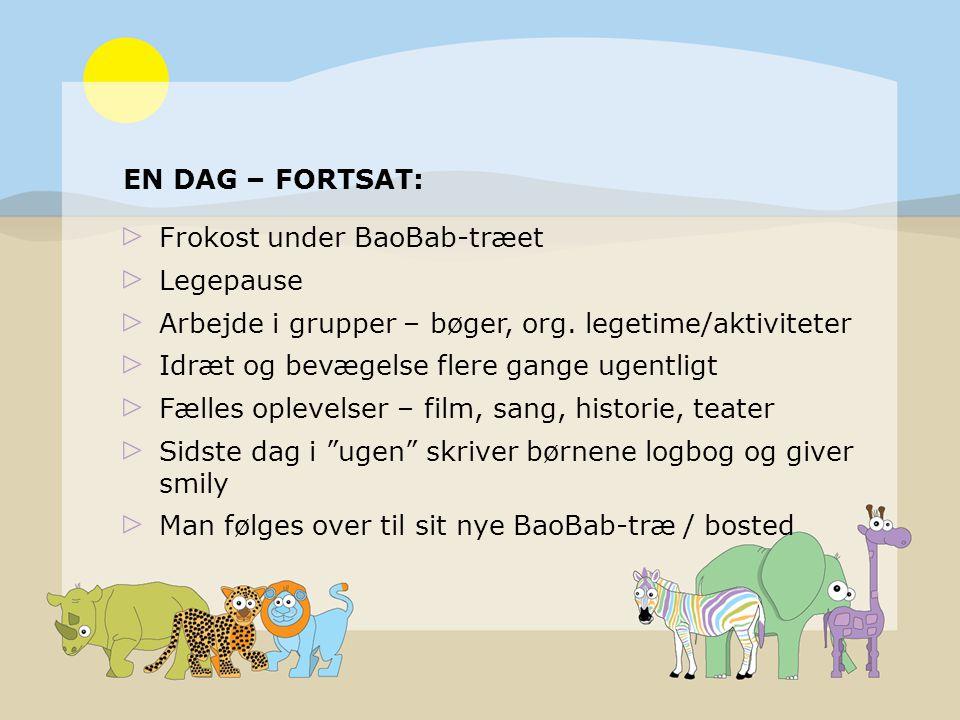 EN DAG – FORTSAT: Frokost under BaoBab-træet Legepause Arbejde i grupper – bøger, org.
