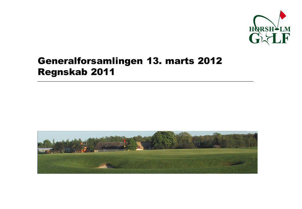 Generalforsamlingen 13. marts 2012 Regnskab 2011