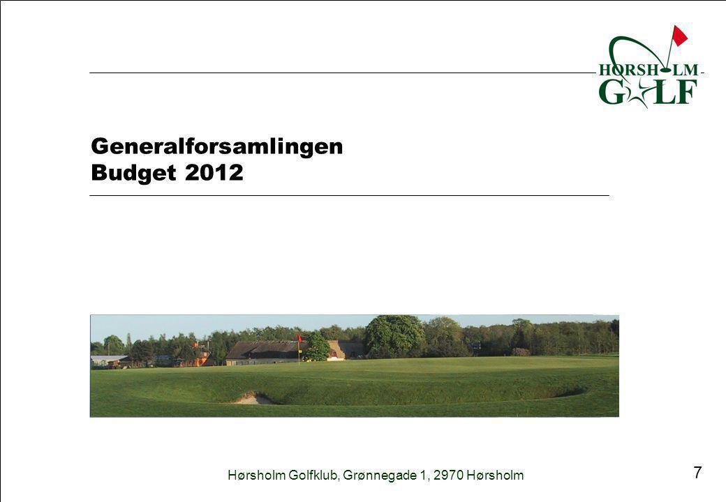 Hørsholm Golfklub, Grønnegade 1, 2970 Hørsholm 7 Generalforsamlingen Budget 2012