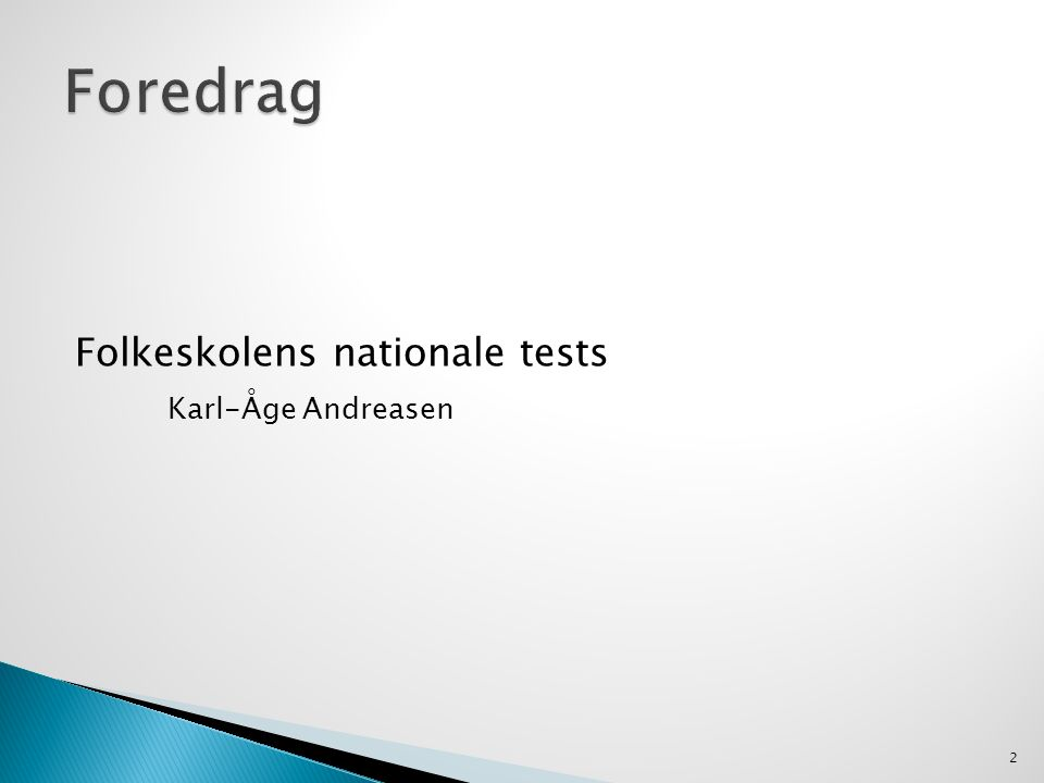 Folkeskolens nationale tests Karl-Åge Andreasen 2