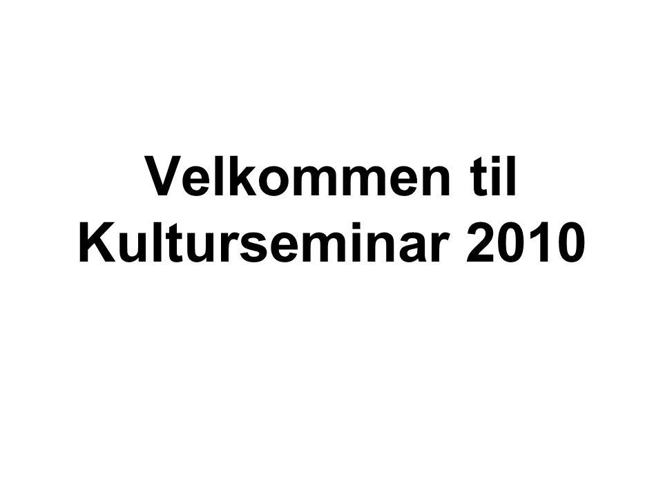 Velkommen til Kulturseminar 2010