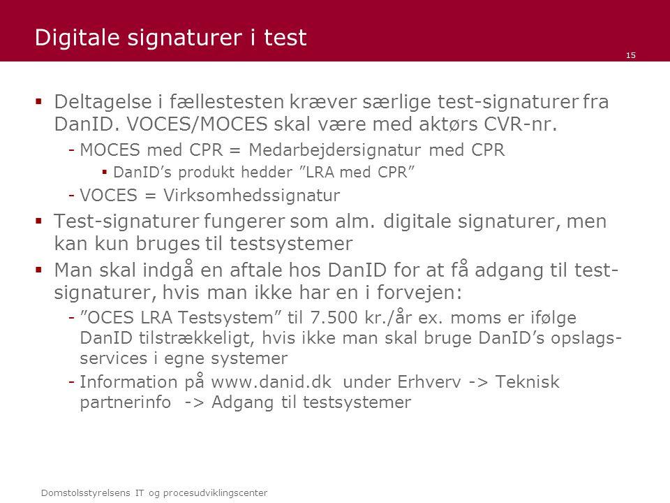Domstolsstyrelsens IT og procesudviklingscenter Digitale signaturer i test  Deltagelse i fællestesten kræver særlige test-signaturer fra DanID.