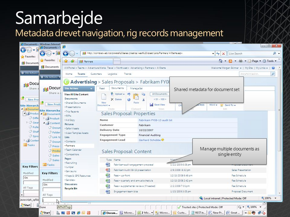 Samarbejde Metadata drevet navigation, rig records management Manage multiple documents as single entity Shared metadata for document set