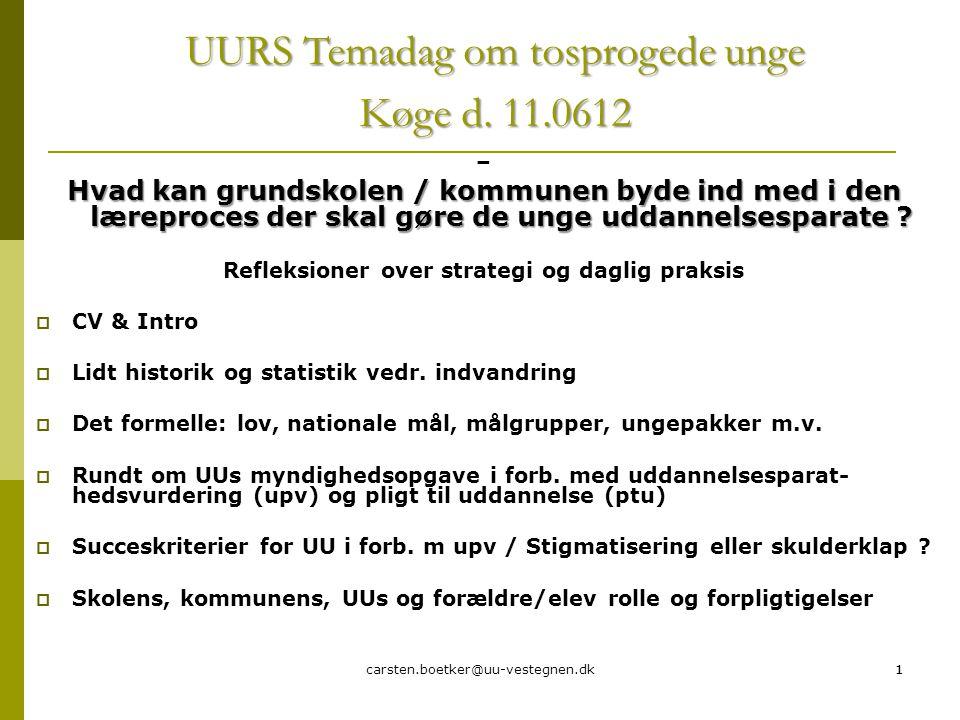 carsten.boetker@uu-vestegnen.dk11 – Hvad kan grundskolen / kommunen byde ind med i den læreproces der skal gøre de unge uddannelsesparate .