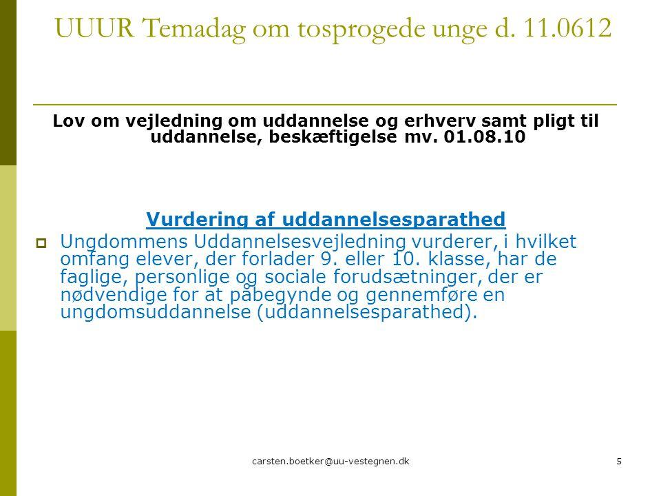 carsten.boetker@uu-vestegnen.dk5 UUUR Temadag om tosprogede unge d.