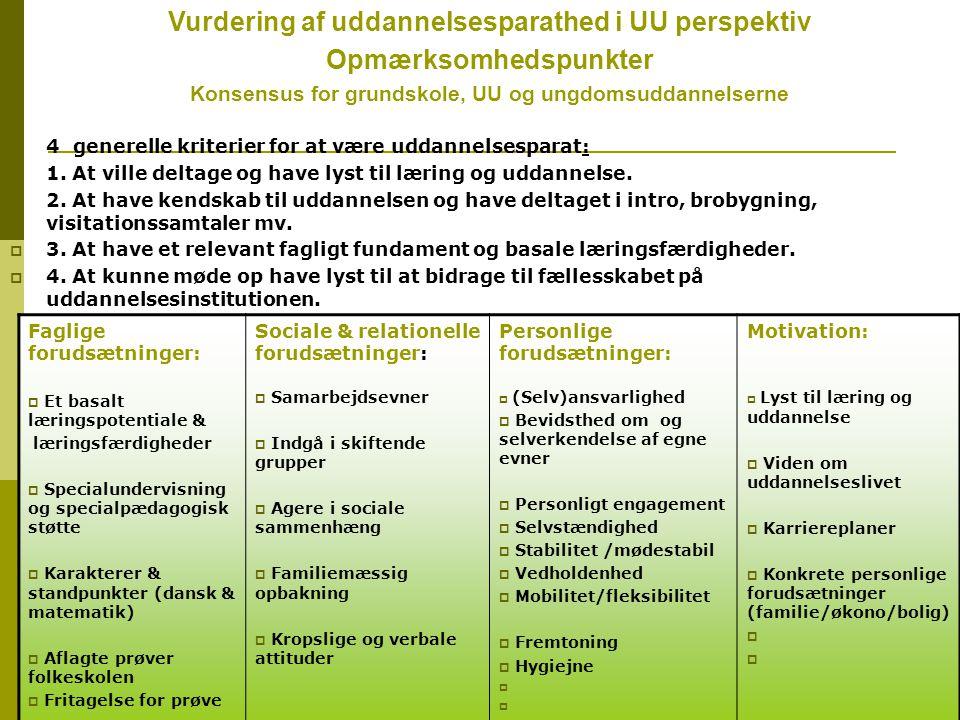 carsten.boetker@uu-vestegnen.dk66  4 generelle kriterier for at være uddannelsesparat:  1.