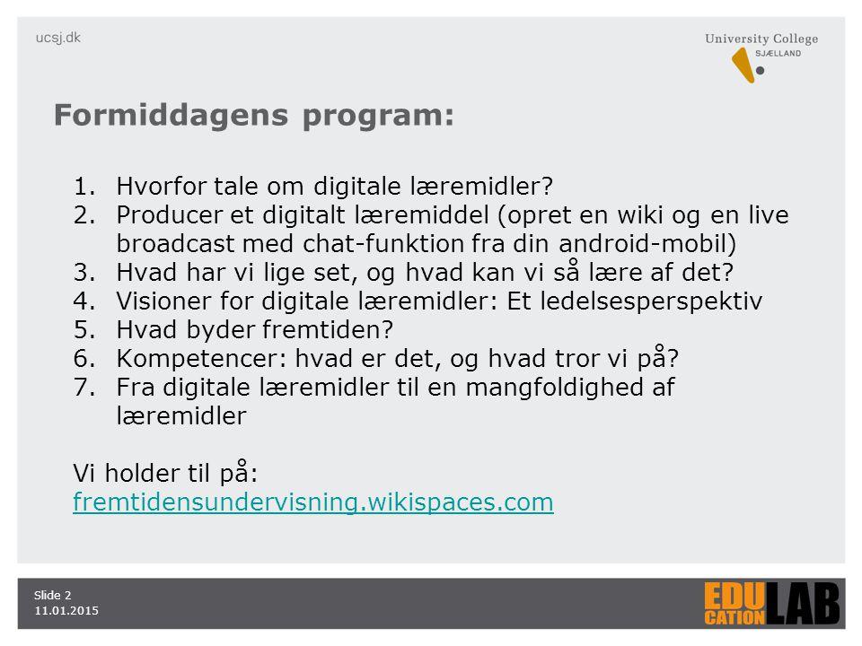 11.01.2015 Slide 2 1.Hvorfor tale om digitale læremidler.