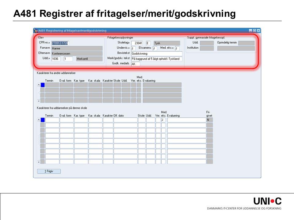 A481 Registrer af fritagelser/merit/godskrivning