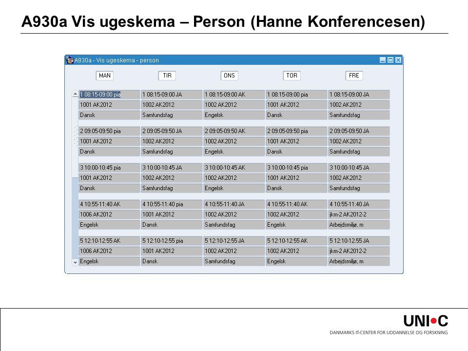 A930a Vis ugeskema – Person (Hanne Konferencesen)