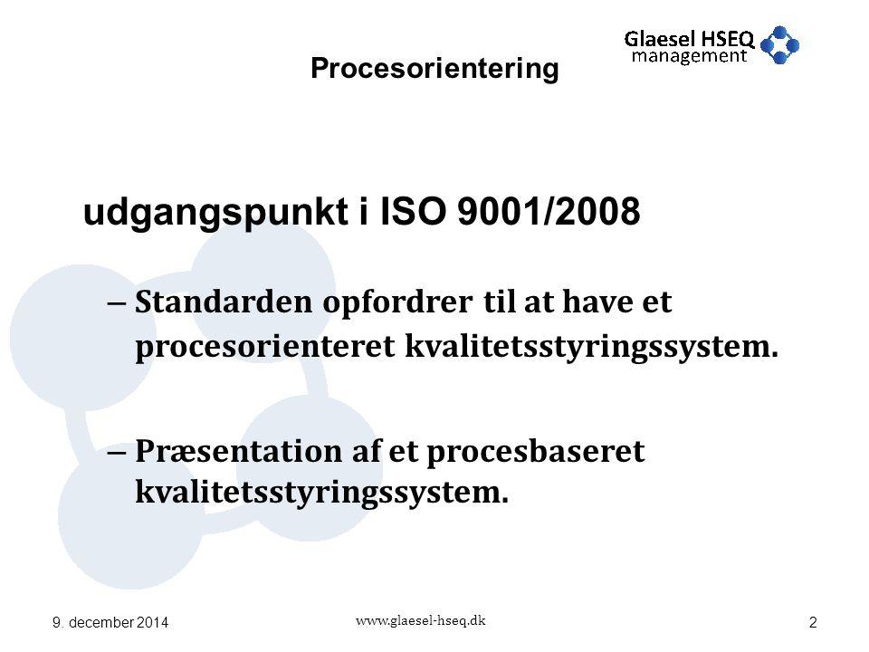 www.glaesel-hseq.dk udgangspunkt i ISO 9001/2008 – Standarden opfordrer til at have et procesorienteret kvalitetsstyringssystem.