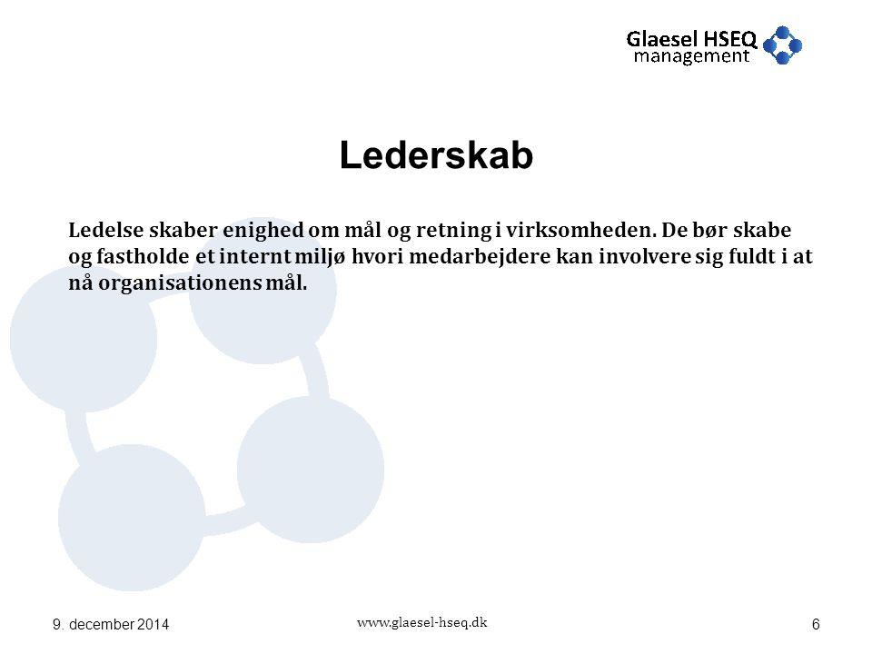 www.glaesel-hseq.dk Lederskab Ledelse skaber enighed om mål og retning i virksomheden.