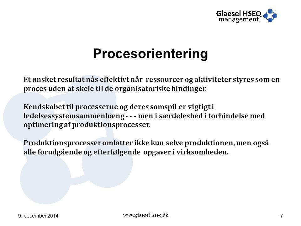 www.glaesel-hseq.dk Procesorientering Et ønsket resultat nås effektivt når ressourcer og aktiviteter styres som en proces uden at skele til de organisatoriske bindinger.