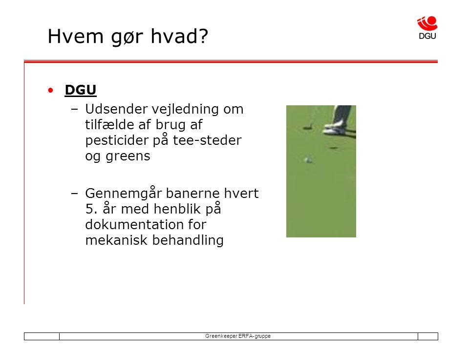 Greenkeeper ERFA-gruppe Hvem gør hvad.