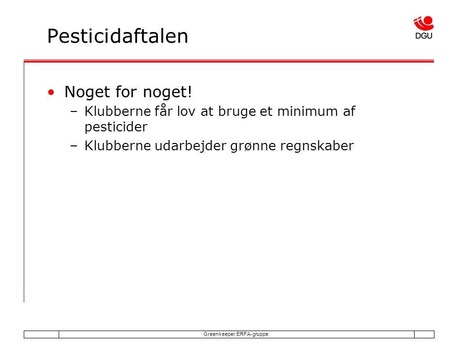 Greenkeeper ERFA-gruppe Pesticidaftalen Noget for noget.
