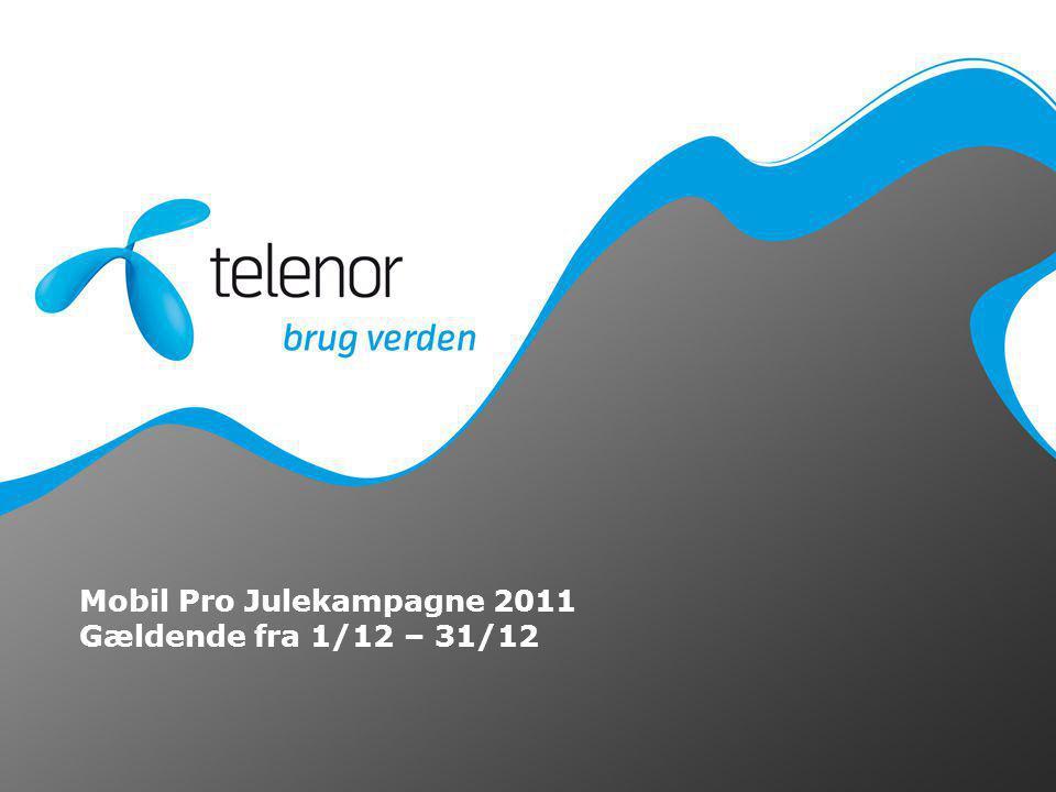 Mobil Pro Julekampagne 2011 Gældende fra 1/12 – 31/12