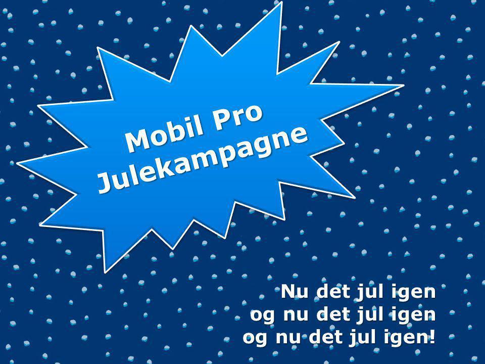 Mobil Pro Julekampagne Nu det jul igen og nu det jul igen og nu det jul igen!