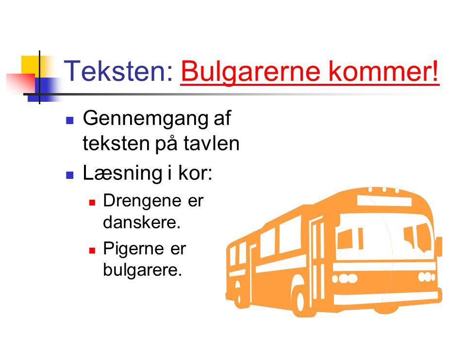 Teksten: Bulgarerne kommer!Bulgarerne kommer.