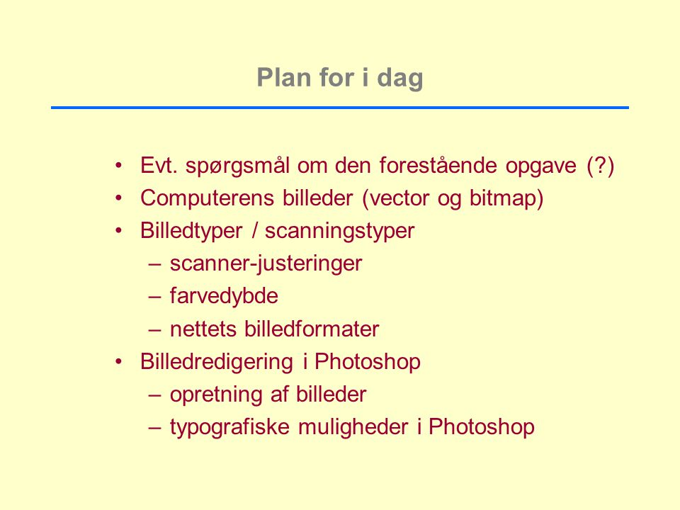 Plan for i dag Evt.